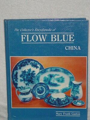 Collector's Encyclopedia Of Flow Blue China  Mary Frank Gaston 1983