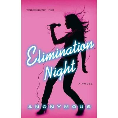 Elimination Night: A Novel Hardcover By Anonymous Book Brand New