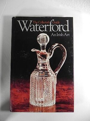 Book WATERFORD an Irish Art The Collectors Guide, Grehan, 1981 Hard Cover w DJ