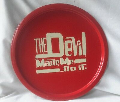 """The Devil Made me Do It ! Vintage red metal tin serving tray 11"""" round"""