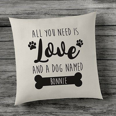 Personalised Cushion Cover - All you need is love and a dog named.... - Cute Bed