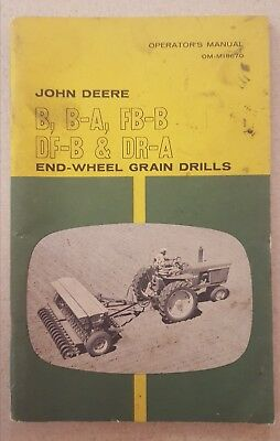 John Deere B, B-A, FB-B, DF-B & DR-A Grain Drills Operator's Manual