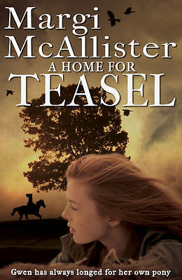 A Home for Teasel (Horse story) by Margi McAllister Paperback ~ New
