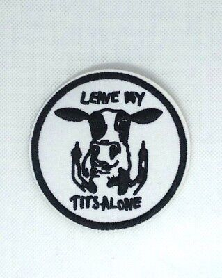 Funny Milk COW Applique Leave My Tits Alone Patch iron on Embroidered Sewing 248