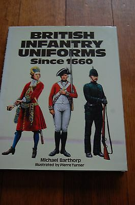 A British Infantry Uniforms Since 1660 by Barthorp