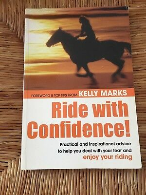 Ride with Confidence! Kelly Marks (Intelligent Horsemanship)