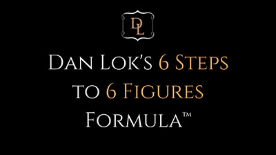 Dan Lok - 6 Steps to 6 Figures + 10 Modules + Scale Your Business + Worth $1900+