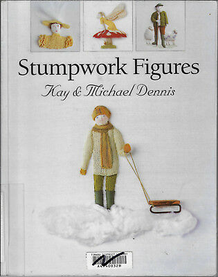Stumpwork Figures - Kay & Michael Dennis softcover book embroidery