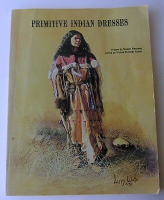 Primitive Indian Dresses by Susan Fecteau Illustrated 1979
