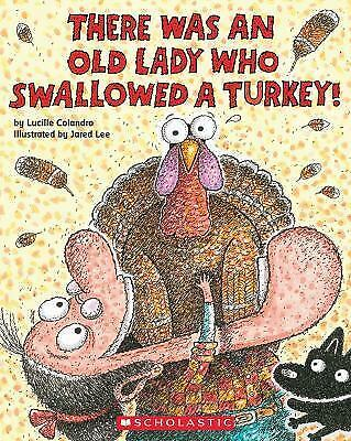 There Was an Old Lady Who Swallowed a Turkey!: By Colandro, Lucille