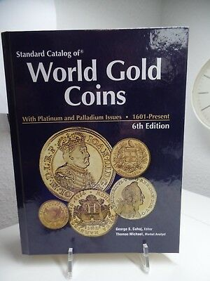 Standard Catalog of World Gold Coins: With Platinum and Palldium Issues, 1601-Pr