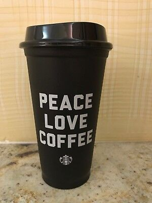 """Starbucks Reusable Cup Black """"PEACE LOVE COFFEE"""" 16 Oz  With Lid & Classic Siren"""