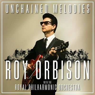 Roy Orbison - Unchained Melodies: Roy Orbison & The Royal Philha