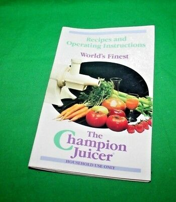 Champion Juicer Recipes and Operating Instructions Book