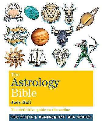 The Astrology Bible: The definitive guide to the zodiac (Godsfield Bibles), Hall