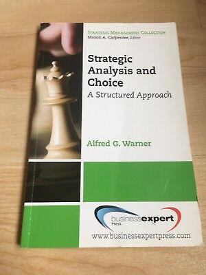 Strategic Analysis and Choice : A Structured Approach by Alfred Warner (2010,...