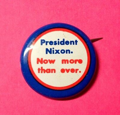 "'72 President Richard Nixon ""Now More Than Ever"" Collectible Campaign Button Pin"