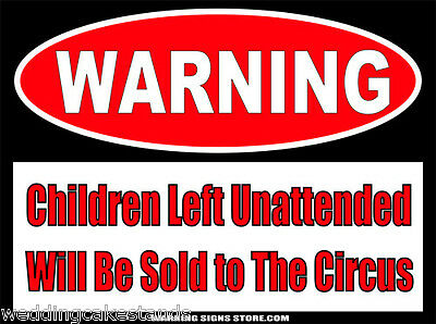 """Children Left Unattended Sold to Circus Warning Stickers Set of 2 Decals 4""""WS467"""