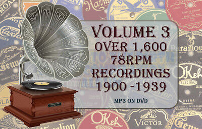 78rpm Gramaphone Record Collection (1,600+) Volume 3 1900's to 1930's MP3 DVD