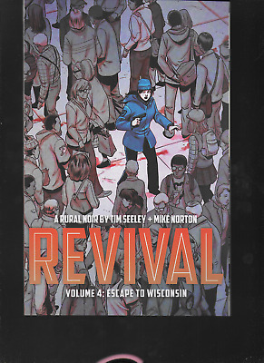 Revival Vol 4: Escape to Wisconsin by Tim Seeley & Mike Norton 2014, TPB Image