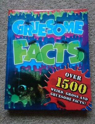 Gruesome Facts: Over 1500 weird, gross and gruesome facts! Hardback Book