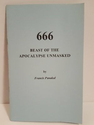 666 Beast of the Apocalypse Unmasked Booklet by Francis Panakal