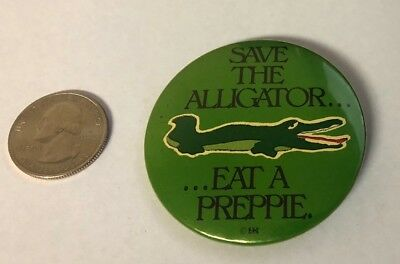 Save The Alligator - Eat A Preppie Pin