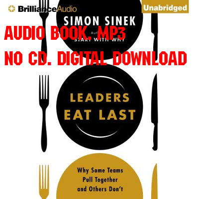 Leaders Eat Last Why Some Teams Pull Together and Others Dont - Simo (AUDIO) -