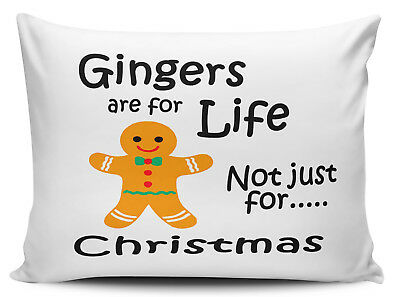 Gingers Are For Life Not just Christmas Funny Novelty Pillow Case