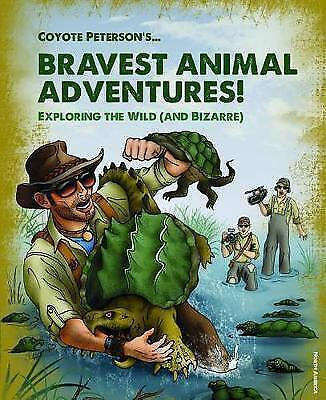 Coyote Peterson's Brave Adventures: Wild Animals in a Wild World by Coyote #2119