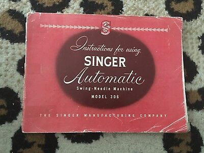 SINGER Automatic Sewing Machine 306 (1954) Instruction Book