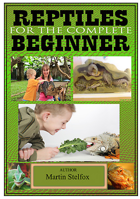 Reptiles for the complete beginner PDF BOOK (sent to your Email address ).