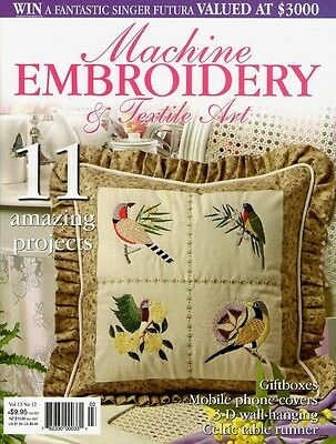Machine Embroidery & Textile Art Magazine. Vol 13 No 12.  2007.