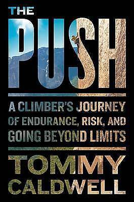 The Push: A Climber's Journey of Endurance, Risk, and Going Beyond Limits #2290