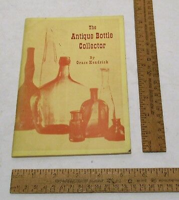 The ANTIQUE BOTTLE COLLECTOR - By Grace Kendrick - SIGNED - illustrated BOOKlet