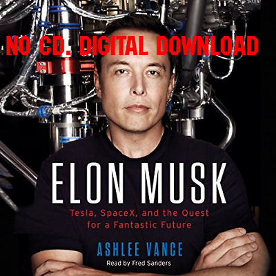Elon Musk Tesla, SpaceX, and the Quest for a Fantastic Future - Ashl {AUDIOBOOK}