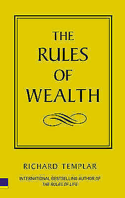 The Rules of Wealth: A Personal Code For Prosperity by Richard Templar...