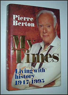 Signed Pierre Berton My Times Living With History 1947-1995 Canadian Canada