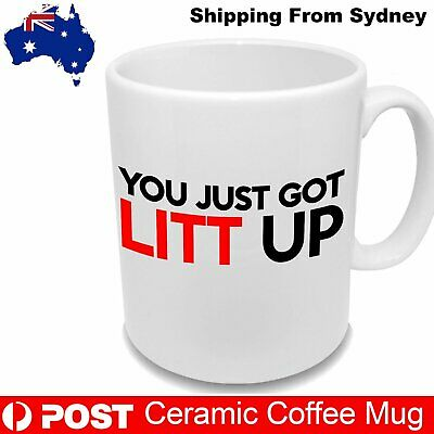 Suits You Just Got Litt Lit Up CUP COFFEE MUG Birthday Christmas Gift Xmas Funny