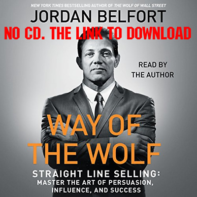 Way of the Wolf Straight Line Selling: Master the Art of Persuasion, [AUDIO]