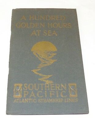 RARE 1907 SOUTHERN PACIFIC STEAMSHIP Booklet ONE HUNDRED GOLDEN HOURS AT SEA