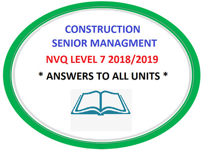NVQ LEVEL 7 Construction Senior Managment ANSWERS ** QUICK DISPATCH **