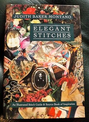 ELEGANT STITCHES- Judith Baker Montano - BEAUTIFUL BOOK LIKE NEW COND- WILL POST