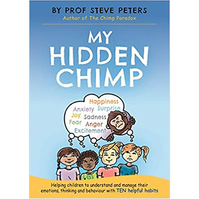 My Hidden Chimp: The new book from the author of The Chimp Paradox (1787413713)