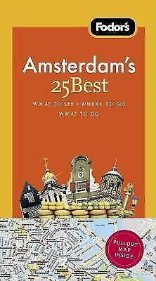 Full-Color Travel Guide: Fodor's Amsterdam's 25 Best, 7th Edition 7 by Inc....