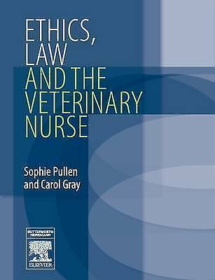 Ethics, Law and the Veterinary Nurse by Sophie Pullen (Paperback, 2006)