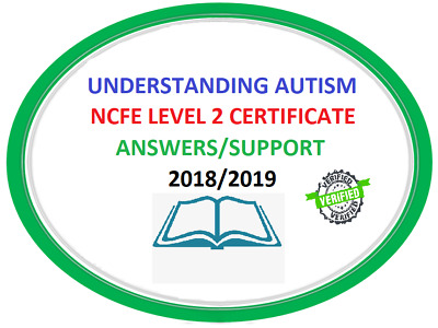 NCFE LEVEL 2 Certificate in Understanding Autism ANSWERS/SUPPORT QUICK DISPATCH