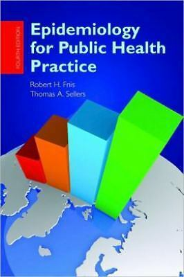 Epidemiology for Public Health Practice by Thomas Sellers and Robert H. Friis...