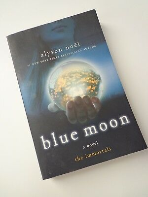 The Immortals: Blue Moon by Alyson Noël (2009, Paperback)