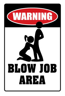 """BLOW J%B AREA Warning Aluminum Sign oral adult humor sexual 10"""" Tall"""